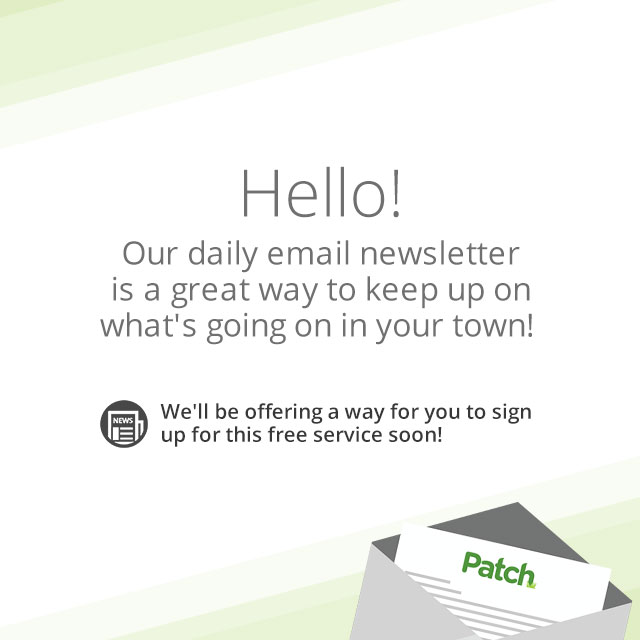 Hello! Our daily email newsletter is a great way to keep up on what's going on in your town! We'll be offering a way for you to sign up for this free tool soon!