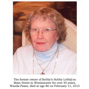 Wanda Pease, the former owner of Bobby's Hobby Lobby in Westminster died at age 86 on Feb. 11, 2015
