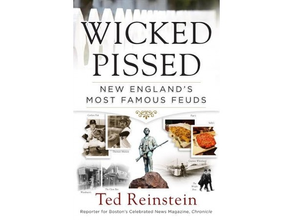 Ted Reinstein 'Wicked Pissed: New England's Most Famous Feuds'