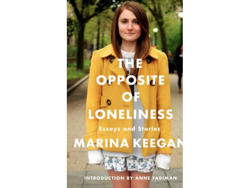 Review: The Opposite of Loneliness by Marina Keegan